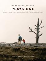Duncan Macmillan: Plays One