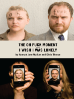 I Wish I Was Lonely / The Oh Fuck Moment
