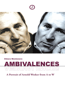 Ambivalences: A Portrait of Arnold Wesker from A to W: Portrait of Arnold Wesker from A to W