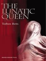 The Lunatic Queen