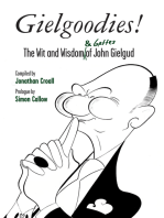 Gielgoodies! The Wit and Wisdom (& Gaffes) of John Gielgud: The Wit and Wisdom of John Gielgud