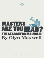 Masters Are You Mad? The Search For Malvolio