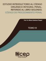 Estudio introductorio al Código Orgánico Integral Penal (tomo III). Referido al libro II: Código de Procedimiento Penal