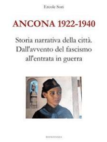 Ancona 1922 - 1940. Dall'avvento del fascismo all'entrata in guerra