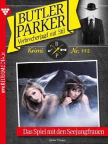 Butler Parker 112 – Kriminalroman: Das Spiel mit den Seejungfrauen