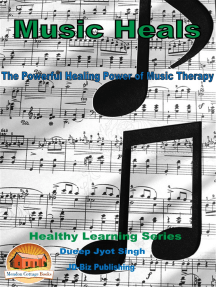 Music Heals: The Powerful Healing Power of Music Therapy