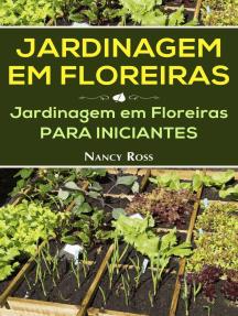Jardinagem em Floreiras: Jardinagem em Floreiras para Iniciantes