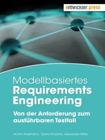 Modellbasiertes Requirements Engineering: Von der Anforderung zum ausführbaren Testfall