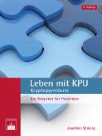 Leben mit KPU - Kryptopyrrolurie
