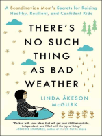 There's No Such Thing as Bad Weather