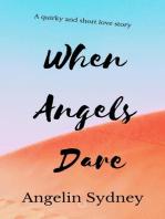 When Angels Dare