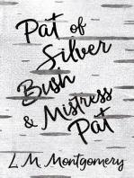 Pat of Silver Bush and Mistress Pat