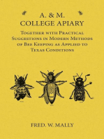 A. & M. College Apiary - Together with Practical Suggestions in Modern Methods of Bee Keeping as Applied to Texas Conditions