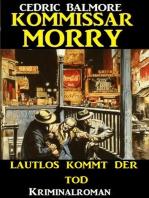 Kommissar Morry - Lautlos kommt der Tod