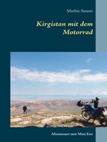Kirgistan mit dem Motorrad: Abenteuer mit MuzToo