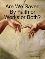Are We Saved By Faith or Works or Both?