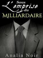 Sous L'Emprise du Milliardaire (Vol. 2)