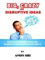 Big, Crazy and Disruptive Ideas