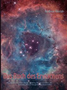 Das Buch des Erwachens: Alles, was sie schon immer über die Schöpfung, den Sinn des Lebens, das Universum, 2012, und den ganzen Rest wissen wollten