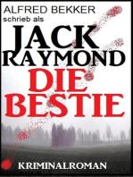 Jack Raymond - Die Bestie