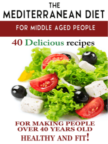 """Mediterranean diet for middle aged people: 40 delicious recipes to make people over 40 years old healthy and fit!"""