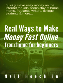 Real Ways to Make Money Fast Online from Home for Beginners: quickly make easy money on the internet for kids, teens stay at home moms, freelance writers, college students & more...