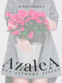 Azalea - A Brother's Sister