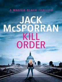 Kill Order: Maggie Black, #1