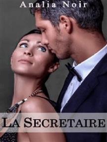 La Secrétaire: Un Supérieur Dangereusement Sexy (Vol. 3)