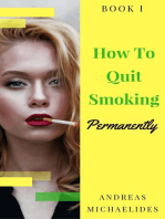 The Best Way To Stop Smoking Permanently My Quit Smoking Story – Book One