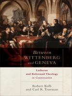 Between Wittenberg and Geneva