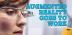 Augmented Reality Goes to Work