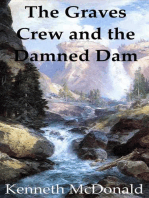 The Graves Crew and the Damned Dam