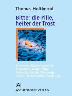 Bitter die Pille, heiter der Trost