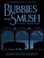 Bubbles and Smush, Closet Monsters