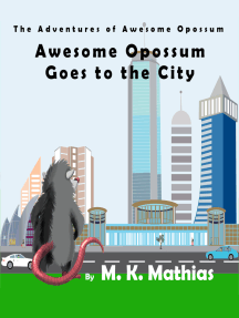 Awesome Opossum Goes to the City (The Adventures of Awesome Opossum)