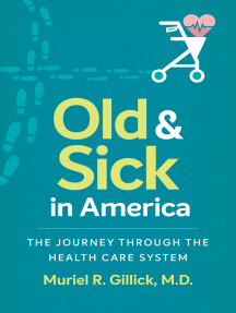 Old and Sick in America: The Journey through the Health Care System