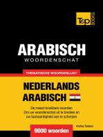 Thematische woordenschat Nederlands: Egyptisch-Arabisch - 9000 woorden
