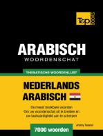 Thematische woordenschat Nederlands: Egyptisch-Arabisch - 7000 woorden