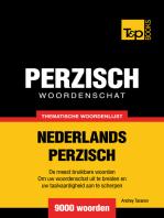Thematische woordenschat Nederlands-Perzisch: 9000 woorden