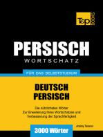 Wortschatz Deutsch-Persisch für das Selbststudium