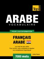 Vocabulaire Français-Arabe égyptien pour l'autoformation: 7000 mots