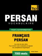 Vocabulaire Français-Persan pour l'autoformation: 7000 mots