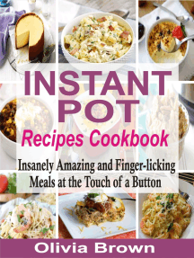 Instant Pot Recipes Cookbook: Insanely Amazing and Finger-Licking Meals at the Touch of a Button