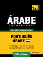 Vocabulário Português-Árabe Egípcio: 7000 palavras mais úteis