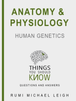 "Anatomy and Physiology "" Human Genetics """