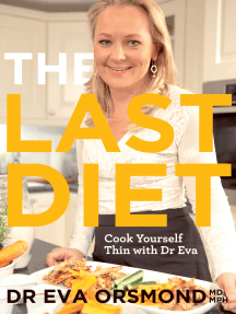 The Last Diet – Cook Yourself Thin With Dr Eva: Change Your Life with Weight-loss Expert Dr Eva Orsmond