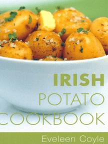 Irish Potato Cookbook: Traditional Irish Recipes