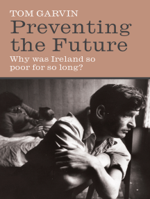 Preventing the Future: Why was Ireland so poor for so long?