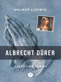 Albrecht Dürer: Maler und Christ